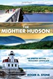 The Mightier Hudson, Roger D. Stone, 0762763957