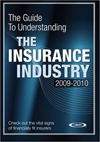 The Guide to Understanding the Insurance Industry 2009-2010 Check out the vital signs of financially fit insurers