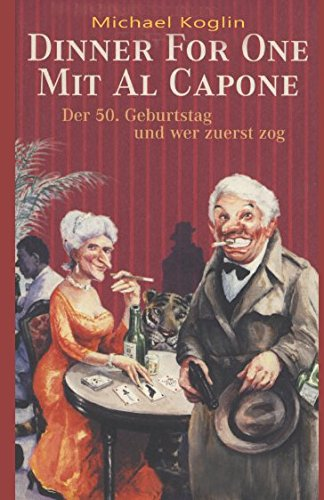 Dinner for One mit Al Capone. Der 50. Geburtstag und wer zuerst zog.