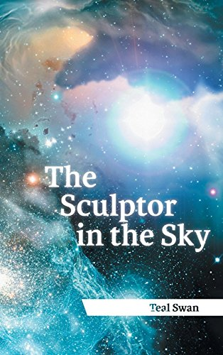 The Sculptor in the Sky [Teal Scott - Teal Swan] (Tapa Dura)