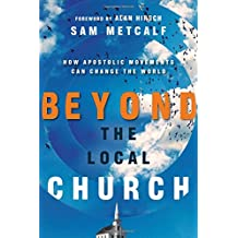 Beyond the Local Church: How Apostolic Movements Can Change the World