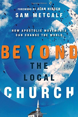 Pdf Bibles Beyond the Local Church: How Apostolic Movements Can Change the World