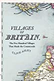 By Clive Aslet - Villages of Britain: The Five Hundred Villages That Made the Countryside