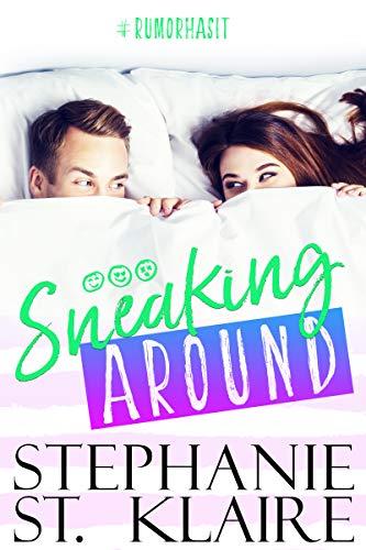 Sneaking Around (Rumor Has It Book 1)