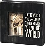 Primitives by Kathy You are The World Mom Box Frame