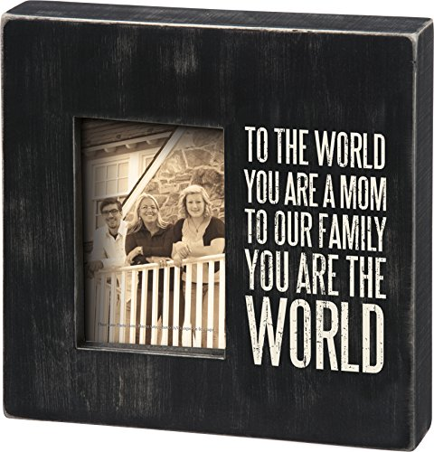 Primitives by Kathy Classic Box Frame, 10 x 10-Inches, You are The World Mom