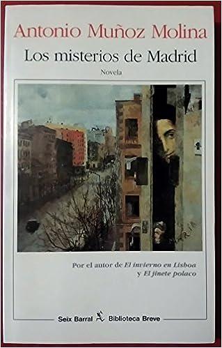 Los Misterios de Madrid Spanish Edition by Antonio Munoz Molina 1992-08-02: Amazon.es: Antonio Munoz Molina: Libros