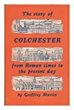 Front cover for the book The story of Colchester from Roman times to the present day by Geoffrey Martin