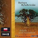 Szkoła pod baobabem (Saga część 2) | Barbara Rybaltowska
