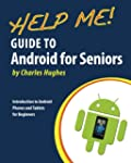 Help Me! Guide to Android for Seniors...