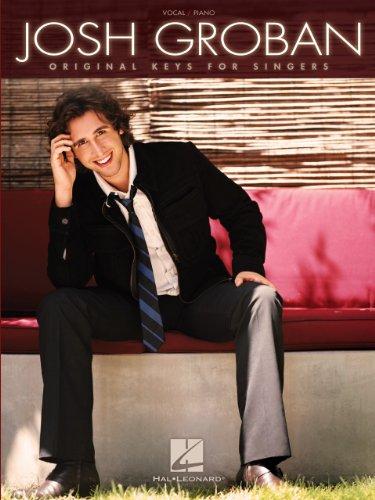 Josh Groban Songbook: Original Keys for Singers