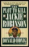 The Plot to Kill Jackie Robinson, Donald Honig, 0451175840