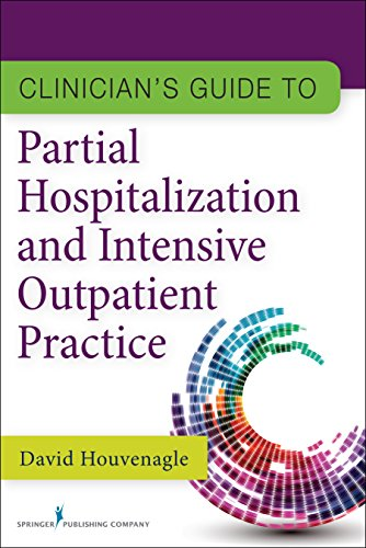 Download Clinician's Guide to Partial Hospitalization and Intensive Outpatient Practice Pdf