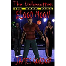 The Unbegotten: The Dark Ages - Blood Moon