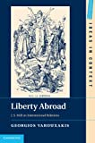 Liberty Abroad: J. S. Mill on International Relations (Ideas in Context), Georgios Varouxakis, 1107039142