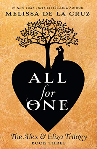 All for One: The Alex & Eliza Trilogy by [de la Cruz, Melissa]