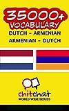 35000+ Dutch - Armenian Armenian - Dutch Vocabulary (Dutch Edition)