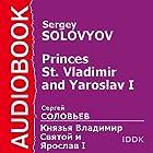 Princes St. Vladimir and Yaroslav I [Russian Edition] Audiobook by Sergey Solovyov Narrated by Leontina Brotskaya