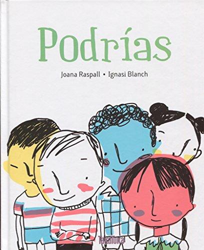Podrias (Spanish Edition) [Joana Raspall] (Tapa Dura)