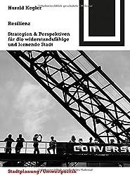 Resilienz: Strategien & Perspektiven für die widerstandsfähige und lernende Stadt (Bauwelt Fundamente)