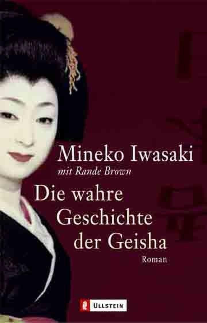Die wahre Geschichte der Geisha: Roman