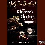 The Billionaire's Christmas Bargain: Billionaires in Bondage, Book 3 | Joely Sue Burkhart