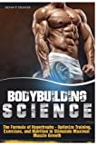 Bodybuilding Science: The Formula of Hypertrophy - Optimize Training, Exercises, and Nutrition to Stimulate Maximal Muscle Growth (Volume 2)