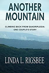 Another Mountain: Climbing Back From Quadriplegia: One Couple's Story