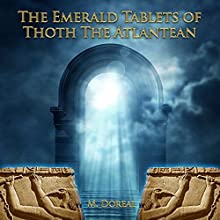 The Emerald Tablets of Thoth the Atlantean Audiobook by M. Doreal Narrated by John Marino