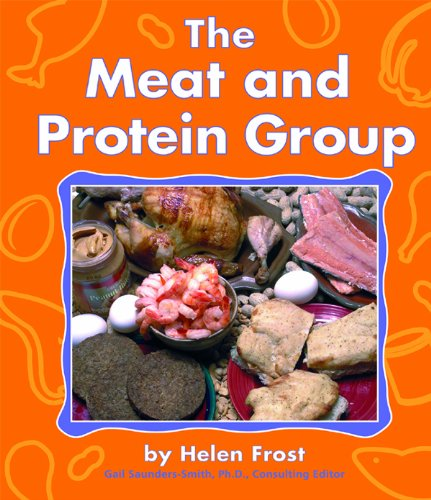 The Meat and Protein Group (The Food Guide Pyramid)
