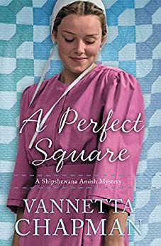 A Perfect Square (A Shipshewana Amish Mystery Book 2) by [Chapman, Vannetta]