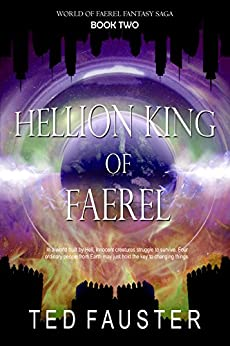 Hellion King of Faerel: Contemporary Fantasy (World of Faerel Book 2) by [Fauster, Ted]