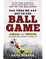 Take Me Out To The Ballgame: Comical and Freakish Injuries We Cannot Make Up