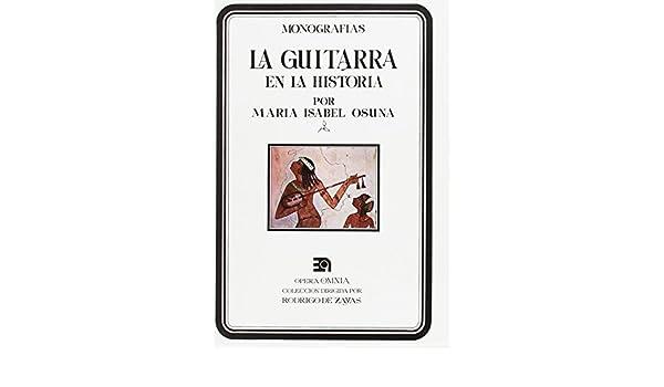 La guitarra en la historia: Amazon.es: Osuna, María Isabel: Libros