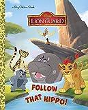Follow That Hippo! (Disney Junior: The Lion Guard) (Big Golden Book) by Andrea Posner-Sanchez (2016-03-08)