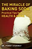 The Miracle of Baking Soda, Penny Stanway, 1780282168