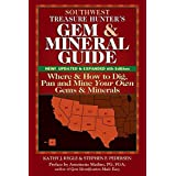 Southwest Treasure Hunter's Gem and Mineral Guide (6th Edition): Where and How to Dig, Pan and Mine Your Own Gems and Mineral