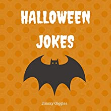 Halloween Jokes: Funny Halloween Jokes for Kids | Livre audio Auteur(s) : Jimmy Giggles Narrateur(s) : Justin James