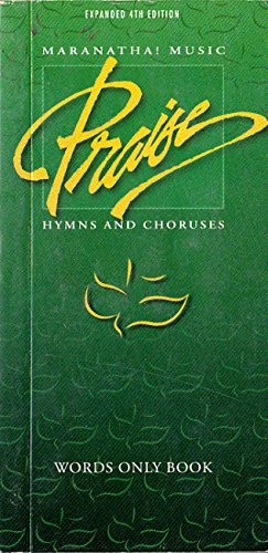 Maranatha! Music Praise Hymns and Choruses (Words Only Book)
