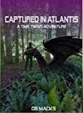 Captured in Atlantis (The Time Twins Series Book 2)