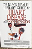 The Black Health Library Guide to Heart Disease, Paul Jones and Angela Mitchell, 0805022686