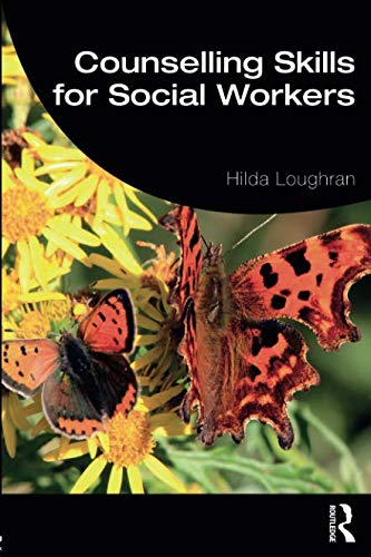 Counselling Skills for Social Workers (Student Social Work) (Counselling Skills And Social Work A Relationship)