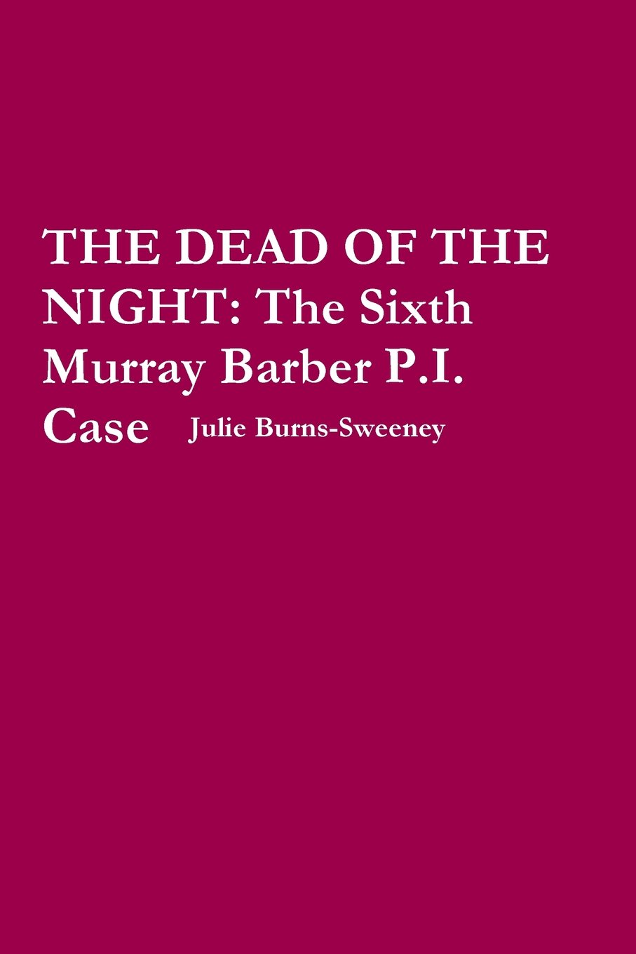 Download The Dead of the Night : The Sixth Murray Barber P.I. Case pdf