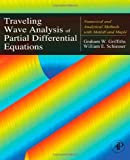 Traveling Wave Analysis of Partial Differential Equations: Numerical and Analytical Methods with Matlab and Maple by Graham W. Griffiths (2011-01-20)