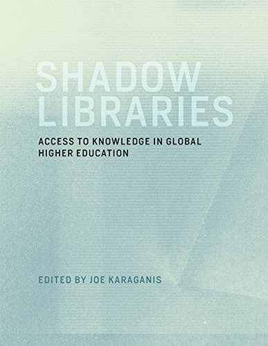 Shadow Libraries – Access to Knowledge in Global Higher Education