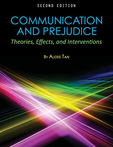 Communication and Prejudice: Theories, Effects, and Interventions