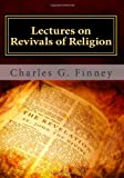 Lectures on Revivals of Religion, Charles G. Finney, 1495341763
