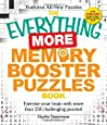 The Everything More Memory Booster Puzzles Book: Exercise your brain with more than 250 challenging puzzles! (Everything Series)