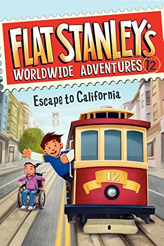 Flat Stanley's Worldwide Adventures #12: Escape to California (Flat Stanley Book 4)