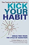 img - for The Twelve-Step Programme to Kick Your Habit: Break Free from the Cycle of Addiction book / textbook / text book
